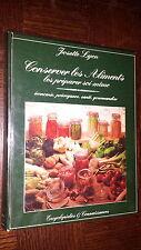 CONSERVER LES ALIMENTS - Les préparer soi-même - Josette Lyon 1981