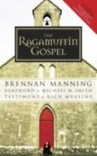 The Ragamuffin Gospel : Good News for the Bedraggled, Beat-Up, and Burnt Out...