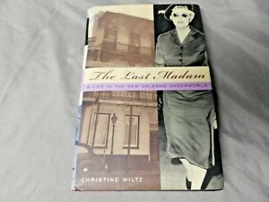 Last Madam A Life in the New Orleans Underworld Hardcover Christine Wiltz SIGNED