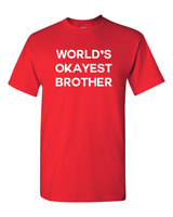 World's Okayest Brother T-Shirt Funny Tee Big Brother Sister Gift Idea