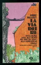 MALRAUX ANDRE' LA VIA DEI RE MONDADORI 1971 OSCAR 323 PRIMA EDIZIONE