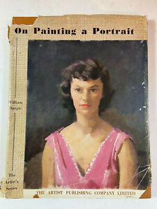 On Painting A Portrait by William Dargie - Pub: Artist Publishing - 1957 HB Book