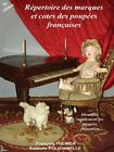 Repertory of marks  Price guide of French dolls, 8th Ed