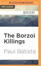 The Borzoi Killings by Paul Batista (2016, MP3 CD, Unabridged)
