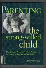 PARENTING THE STRONG-WILLED CHILD (For Desperate Parents of 2 to 6-years-Olds)