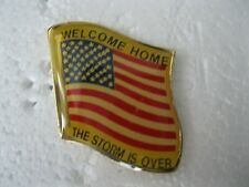 """New listing Desert Storm """" Welcome home the Storm is Over"""" American Flag Us military Pin"""