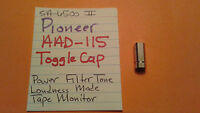 PIONEER AAD-115 TOGGLE CAP POWER FILTERS TAPE MONITOR MODE SA AMPS TX TUNERS