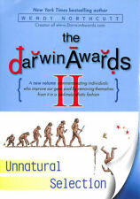The Darwin Awards II: Unnatural Selection by Northcutt, Wendy