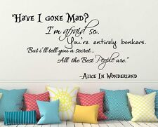 Alice In Wonderland Have I Gone Mad Quote Wall Vinyl Decal Mad Hatter Sticker