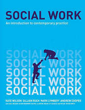 Social Work: An Introduction to Contemporary Practice by Kate Wilson, Gillian...