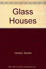 Glass Houses By Sandra Howard. 9780743295833