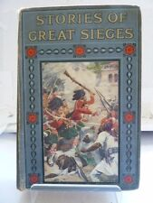 STORIES OF GREAT SIEGES by EDWARD GILLIAT 1917 ILLUSTRATED