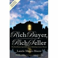 Rich Buyer, Rich Seller The Real Estate Agents Updated Guide To Marketing Luxury
