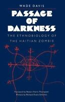 Passage of Darkness: The Ethnobiology of the Haitian Zombie , Davis, Wade