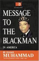 Message to the Blackman in America by Elijah Muhammad (1996, Paperback, Reprint)