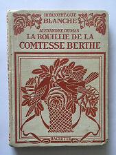 LA BOUILLIE DE LA COMTESSE BERTHE 1924 ALEXANDRE DUMAS ILLUST BERTALL BLANCHE