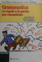 GRAMMATICA LE REGOLE E LE PAROLE PER COMUNICARE esercitazioni per il recupero e