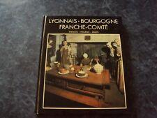 livre  LYONNAIS - BOURGOGNE - FRANCHE-COMTE  maisons, meubles, objets