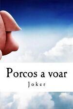 Porcos a Voar : E Outros Animais Rastejantes... by Ernesto Ribeiro (2016,...