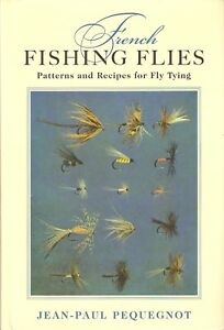 PEQUEGNOT JEAN-PAUL FLY TYING BOOK FRENCH FISHING FLIES hardback BARGAIN new