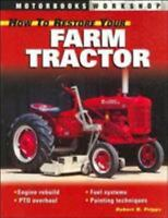 NEW - How to Restore Your Farm Tractor (Motorbooks Workshop)