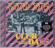 TWISTED SISTER : CLUB DAZE - VOLUME I THE STUDIO SESSIONS / CD - NEU