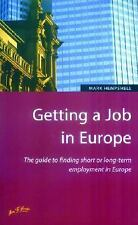 Getting a Job in Europe: How to Find Short or Long Term Employment Throughout Eu
