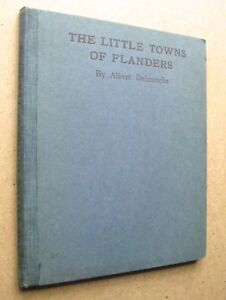 Delstanche The Little Towns of Flanders Illus Woodblocks 1st ed 1916