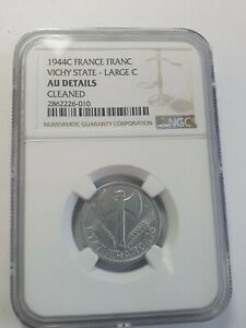 1944 C France Vichy State Large C franc coin NGC rated AU details Cleaned