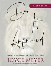 Do It Afraid : Embracing Courage in the Face of Fear, Paperback by Meyer, Joy...