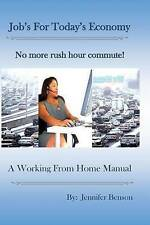 NEW The Working From Home Manual: Jobs For Today's Economy by Jennifer Benson
