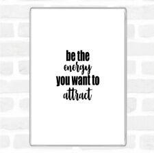Be The Energy Quote Jumbo Fridge Magnet