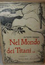 Storia Biografie, A. Vinardi: Nel Mondo dei Titani 1911 Solmi Eroi Azione Musica
