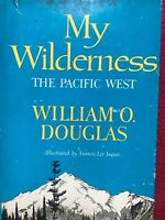 My Wilderness The Pacific West By Douglas Vintage Hardcover Book