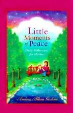 SIGNED - Little Moments of Peace : Daily Reflections for Mothers by A. Gosline