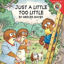 Little Critter: Just a Little Too Little by Mercer Mayer (2012, Paperback)