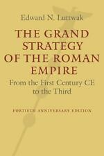 The Grand Strategy of the Roman Empire : From the First Century CE to the...
