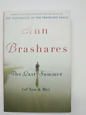 The Last Summer (of You and Me)  Brashares, Ann - Hardcover