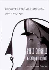 Pablo Gargallo catalogue raisonné - Pierrette Gargallo-Anguera