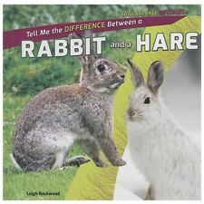 Tell Me the Difference Between a Rabbit and a Hare (How Are They-ExLibrary