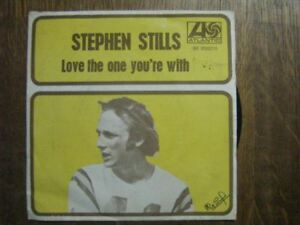 STEPHEN STILLS 45 TOURS BELGIQUE LOVE THE ONE YOU'RE WI