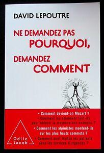DEVELOPPEMENT PERSONNEL / NE DEMANDEZ PAS POURQUOI DEMANDEZ COMMENT - LEPOUTRE