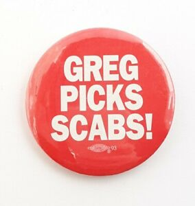 VTG Greg Picks Scabs Workers Union Strike Pickett Line Button Pin Delaware