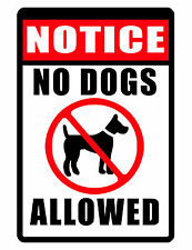 NO DOGS ALLOWED SIGN PET SIGN CUSTOM METAL SIGN DURABLE WEATHER PROOF ALUMINUM40