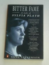 Bitter Fame: a Life of Sylvia Plath, by Anne Stevenson