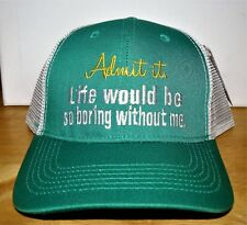 HAT-Admit it. Life would be so boring without me.Mesh Adjustable Ball Cap