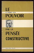 EMMET FOX, LE POUVOIR PAR LA PENSÉE CONSTRUCTIVE
