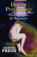 Dr. Freud's Dream Psychology - Psychoanalysis for Beginners: By Sigmund Freud