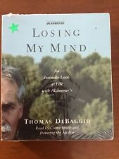 Losing My Mind An Intimate Look at Life with Alzheimer's by Thomas DeBaggio NEW