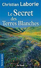 Le secret des Terres Blanches (Christian Laborie) | Format Poche